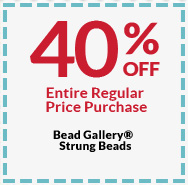 40% OFF Entire Regular Price Purchase Bead Gallery® Strung Beads