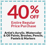 40% OFF Entire Regular Price Purchase Artist Acrylic, Watercolor & Oil Paints, Brushes, Pencils, Pastels & Markers